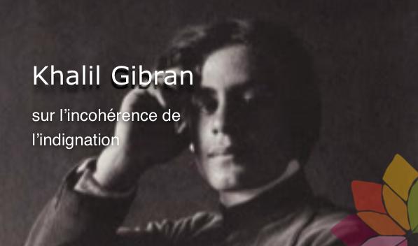 Khalil Gibran indignation